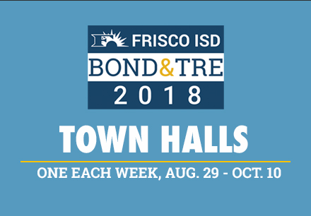 Frisco ISD to Host Town Halls on Bond & TRE